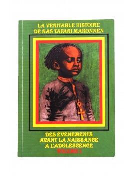 LA VERITABLE HISTOIRE DE RAS TAFARI MAKONEN volume 1